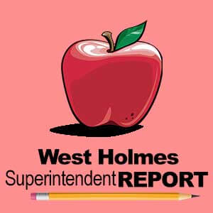 West Holmes Superintendent Report